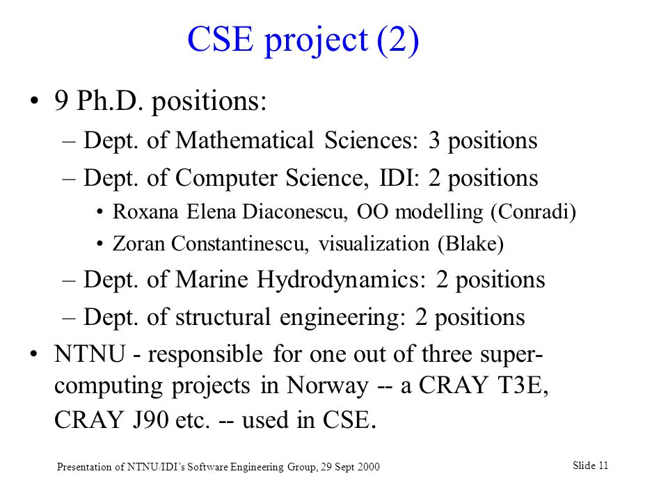 Slide 11 Presentation of NTNU/IDI's Software Engineering Group, 29 Sept 2000 9 Ph.D.