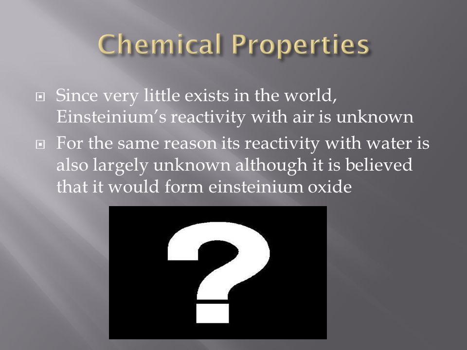  Located in debris of thermonuclear explosions  Very little exists at all and none naturally