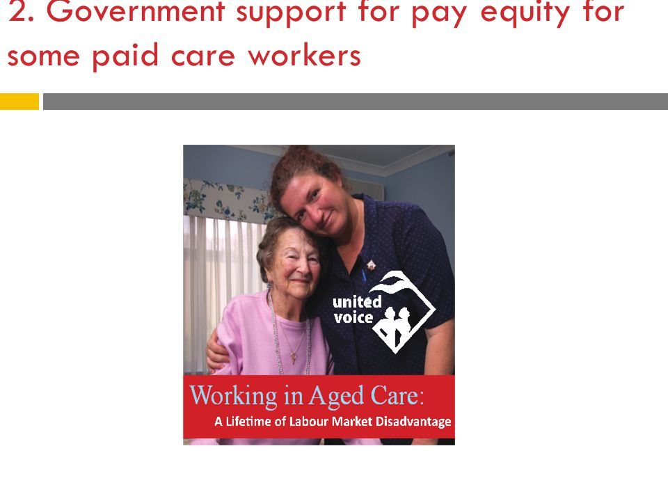 2. Government support for pay equity for some paid care workers