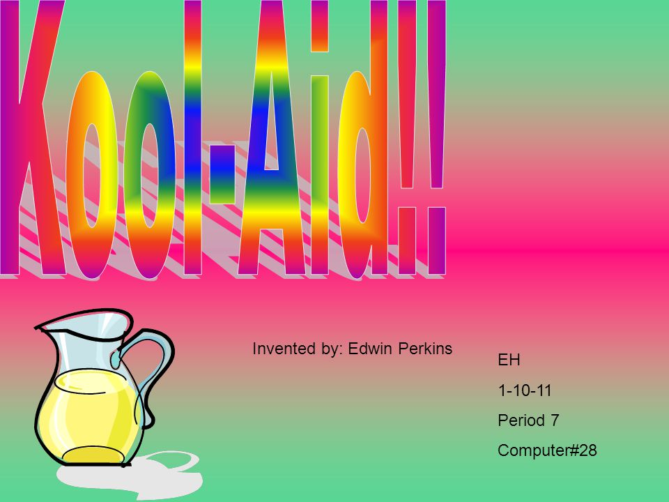 EH 1-10-11 Period 7 Computer#28 Invented by: Edwin Perkins