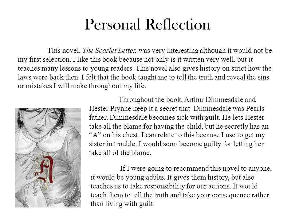 Personal Reflection This novel, The Scarlet Letter, was very interesting although it would not be my first selection.