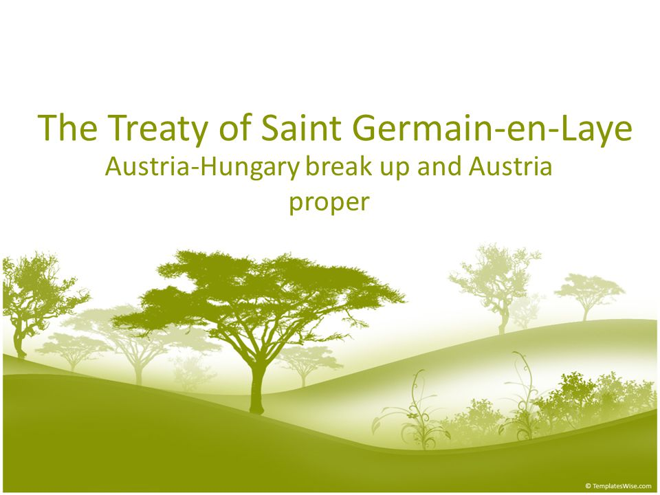 The Treaty of Saint Germain-en-Laye Austria-Hungary break up and Austria proper