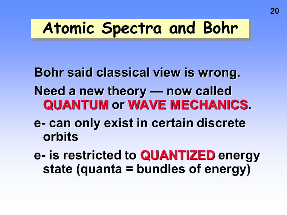 19 Atomic Spectra One view of atomic structure in early 20th century was that an electron (e-) traveled about the nucleus in an orbit.