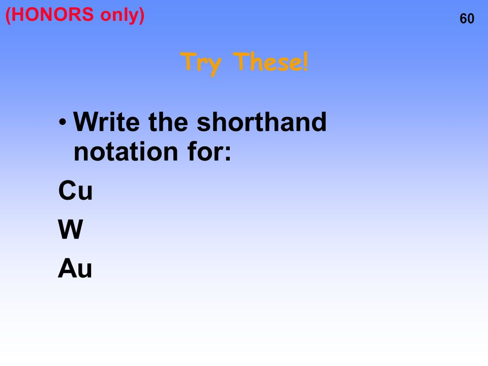 59 Exceptions to the Aufbau Principle d 9 is one electron short of being full Just like d 4, one of the closest s electrons will go into the d, this t