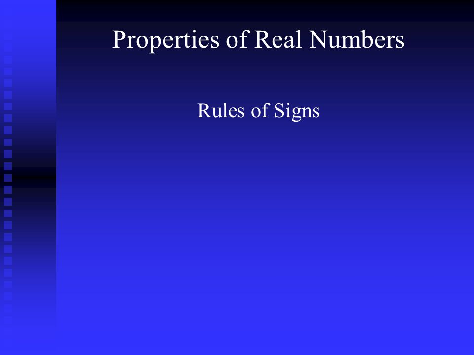 Properties of Real Numbers Rules of Signs
