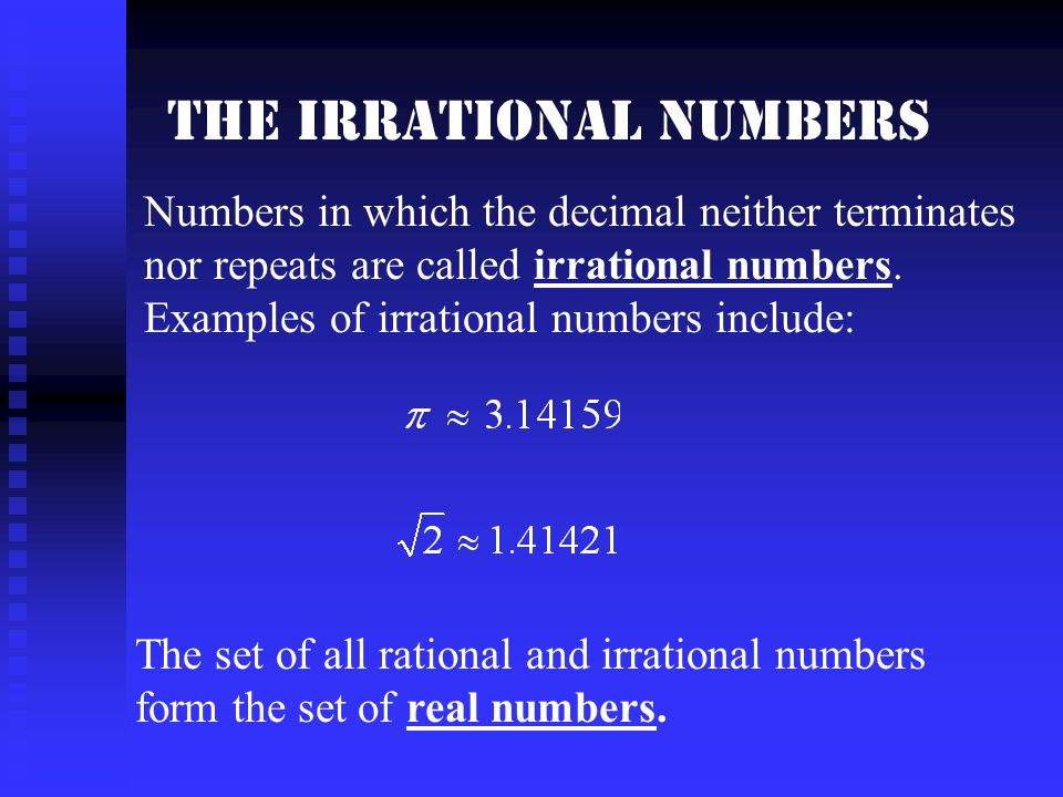 Approximations In practice, the decimal representation of an irrational number is given as an approximation.