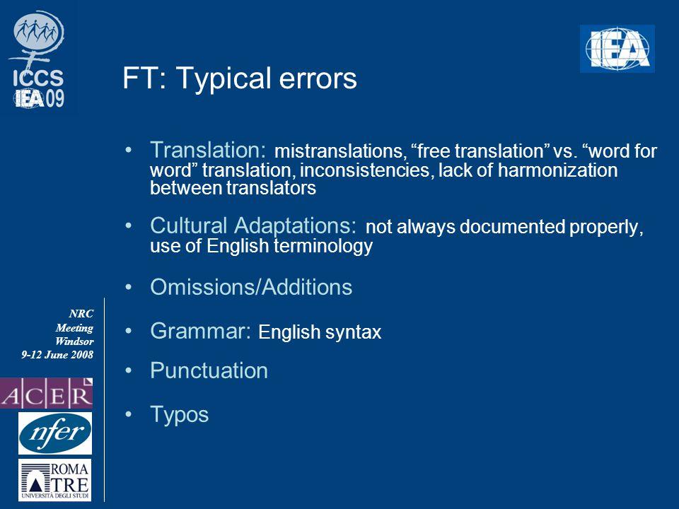NRC Meeting Windsor 9-12 June 2008 FT: Typical errors Translation: mistranslations, free translation vs.