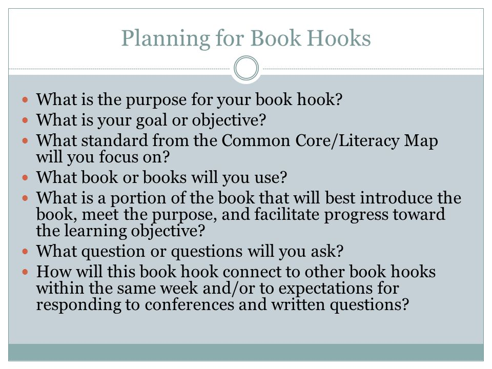 Planning for Book Hooks What is the purpose for your book hook.