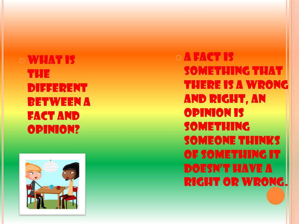 What is the different between a fact and opinion.