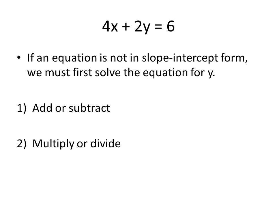 Y = 3 – 2x How do we identify the slope? How do we identify the y-intercept?