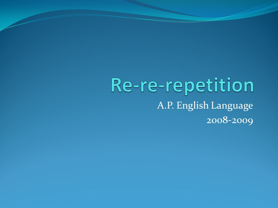 What is repetition.