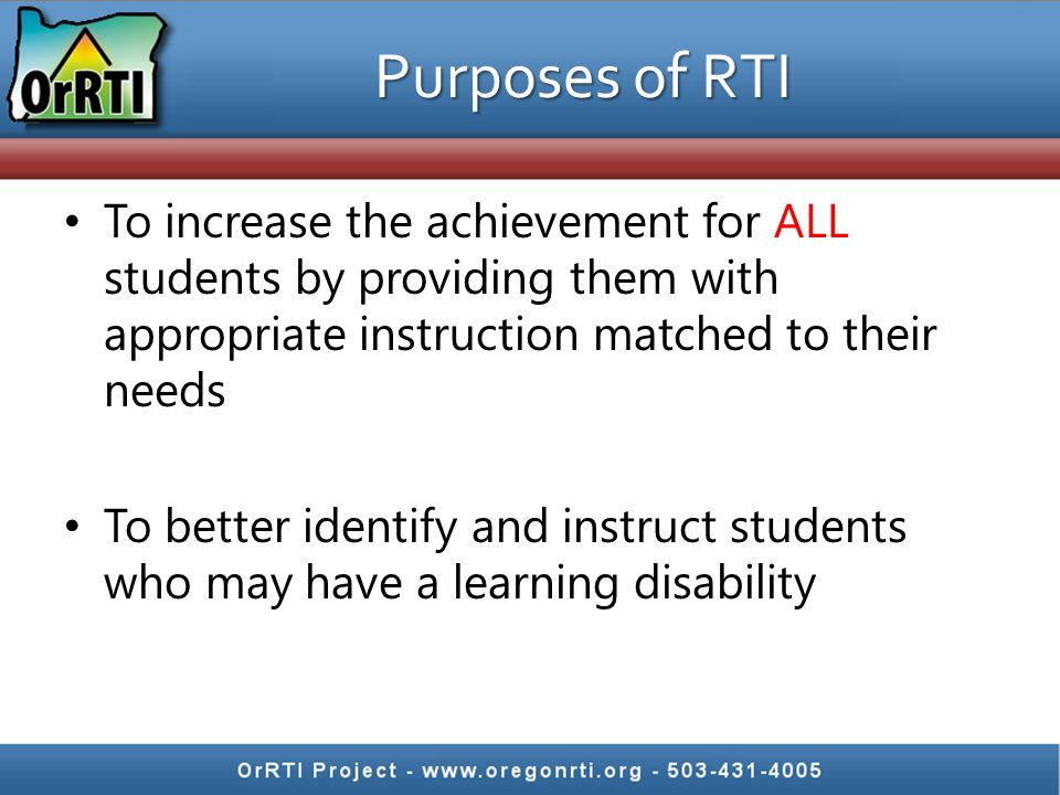 RTI focus is on General Education.Teachers don't fail students, systems do.