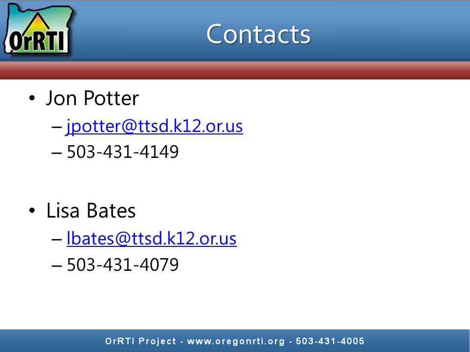 Contacts Jon Potter – jpotter@ttsd.k12.or.us jpotter@ttsd.k12.or.us – 503-431-4149 Lisa Bates – lbates@ttsd.k12.or.us lbates@ttsd.k12.or.us – 503-431-4079