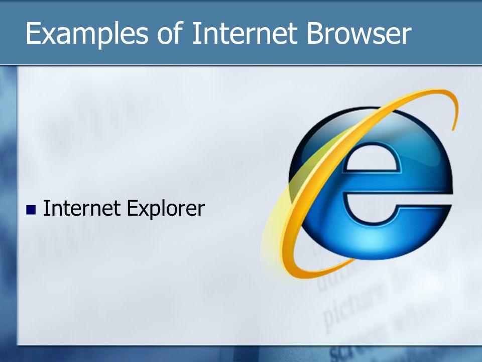 Examples of Internet Browser Internet Explorer