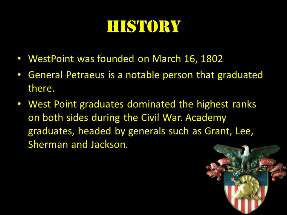 History WestPoint was founded on March 16, 1802 General Petraeus is a notable person that graduated there.