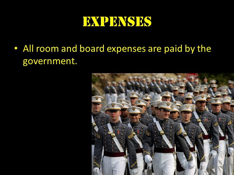 Expenses All room and board expenses are paid by the government.