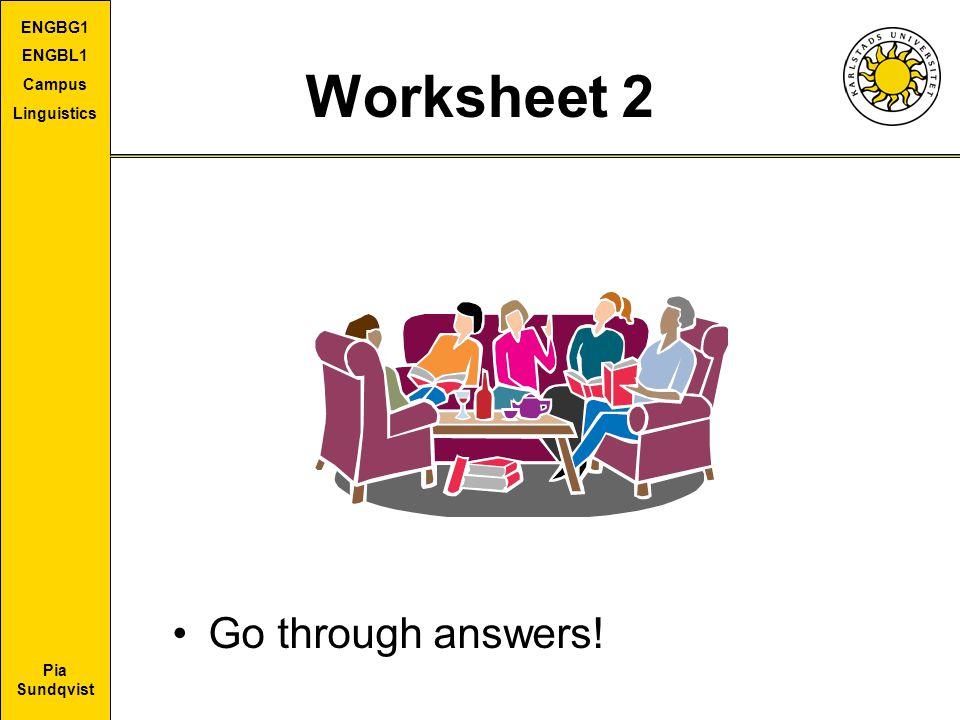 Pia Sundqvist ENGBG1 ENGBL1 Campus Linguistics Worksheet 2 Go through answers!
