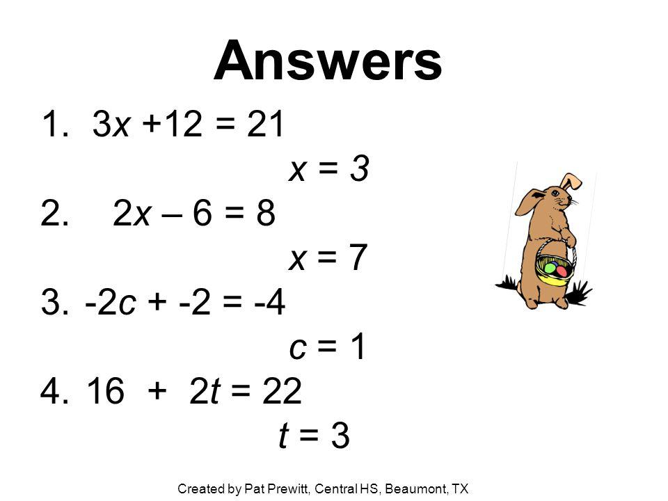 Answers 1. 3x +12 = 21 x = 3 2.
