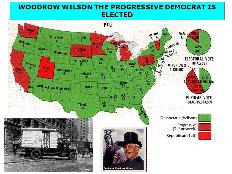 WOODROW WILSON THE PROGRESSIVE DEMOCRAT IS ELECTED