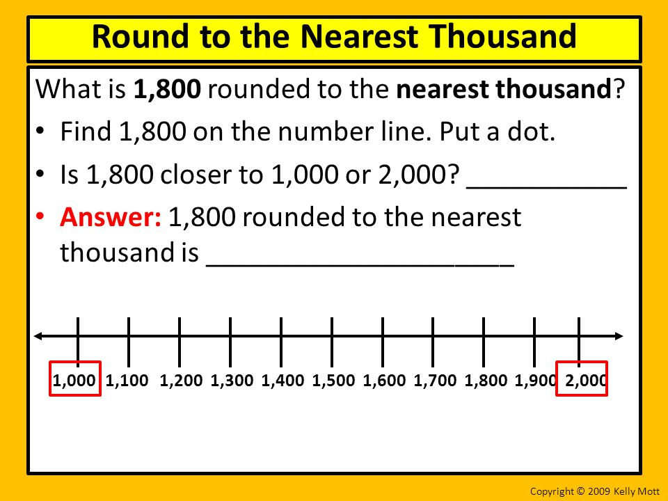 What is 1,800 rounded to the nearest thousand. Find 1,800 on the number line.