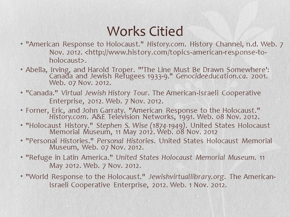 Works Citied American Response to Holocaust. History.com.