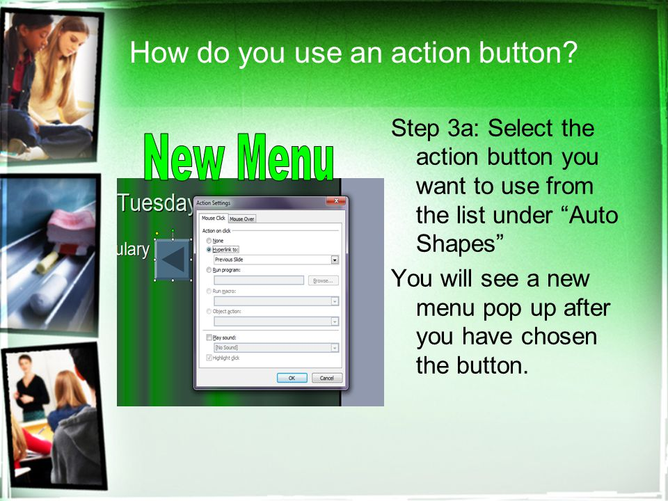 How do you use an action button.