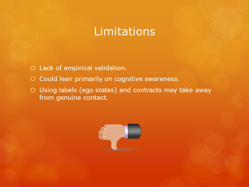 Limitations  Lack of empirical validation.  Could lean primarily on cognitive awareness.