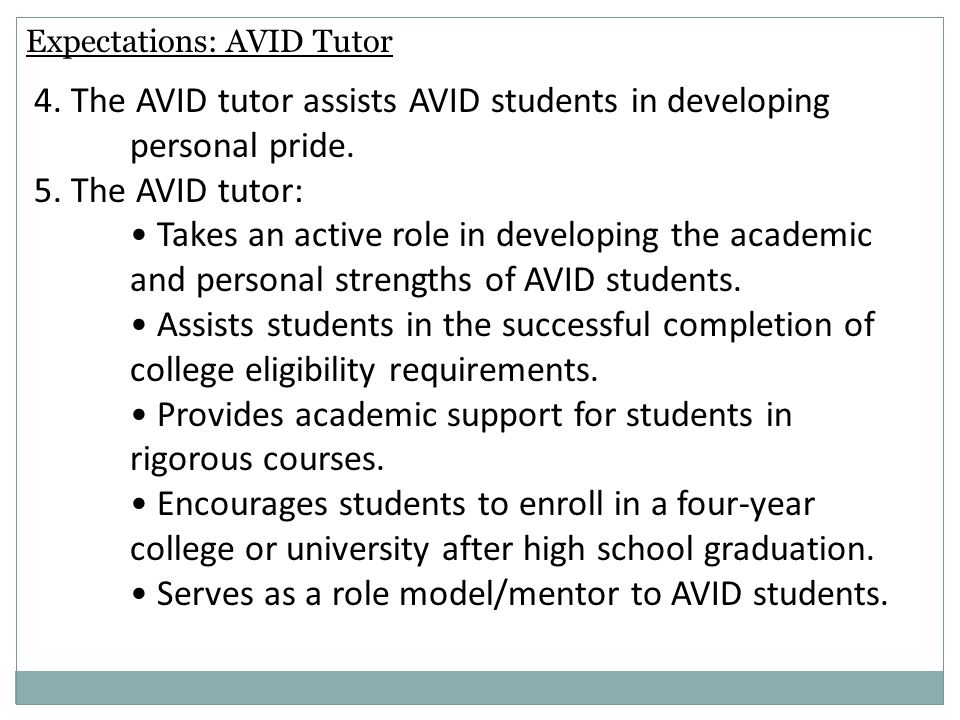 4. The AVID tutor assists AVID students in developing personal pride.