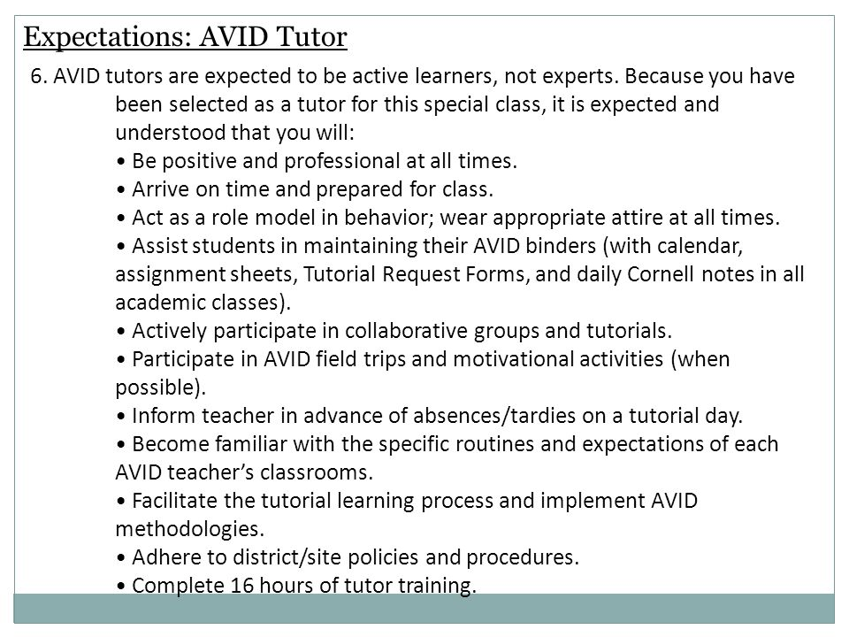 6. AVID tutors are expected to be active learners, not experts.