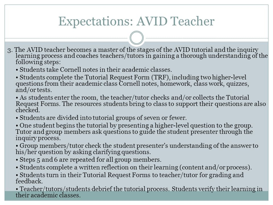 3. The AVID teacher becomes a master of the stages of the AVID tutorial and the inquiry learning process and coaches teachers/tutors in gaining a thor