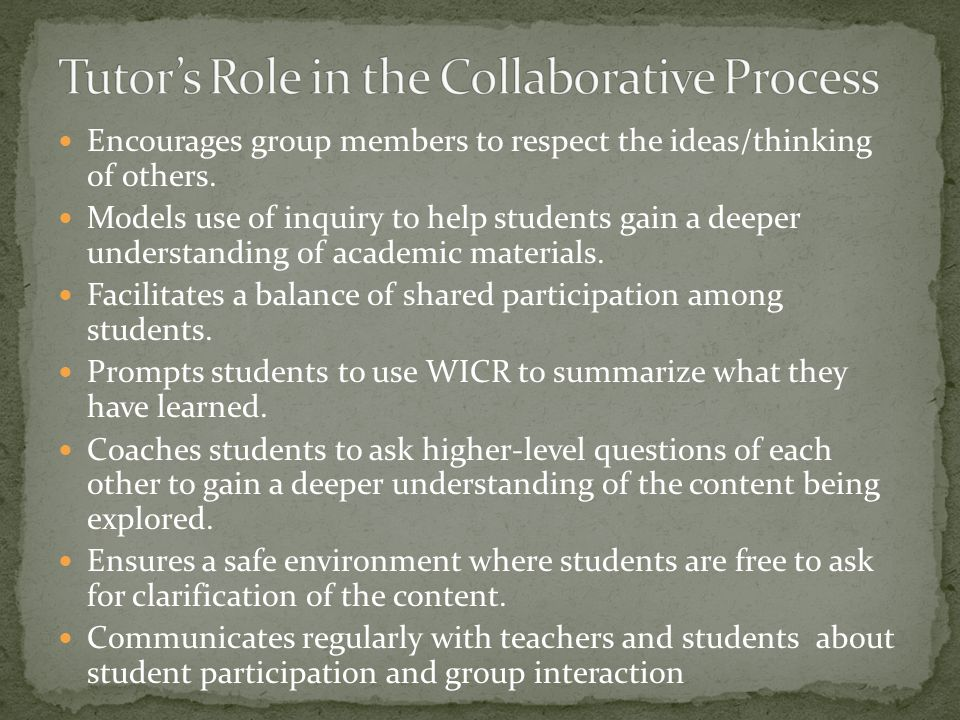 Encourages group members to respect the ideas/thinking of others. Models use of inquiry to help students gain a deeper understanding of academic mater