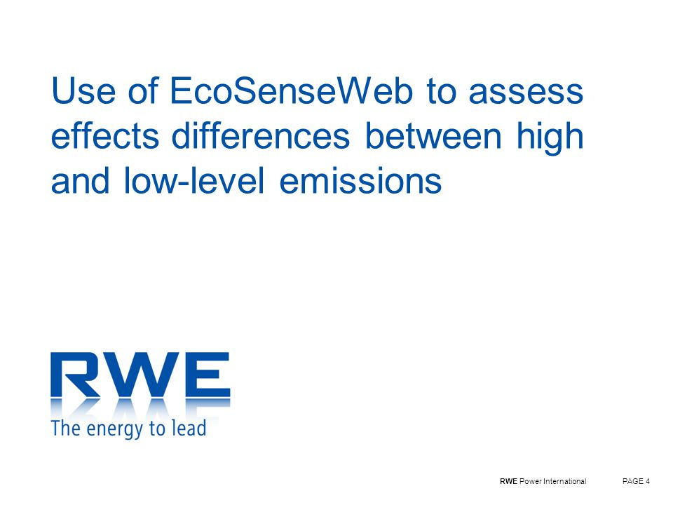 RWE Power InternationalPAGE 4 Use of EcoSenseWeb to assess effects differences between high and low-level emissions