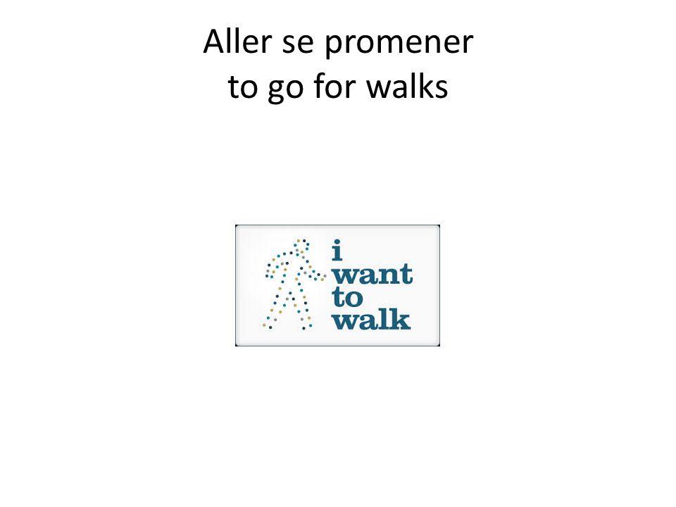 Aller se promener to go for walks