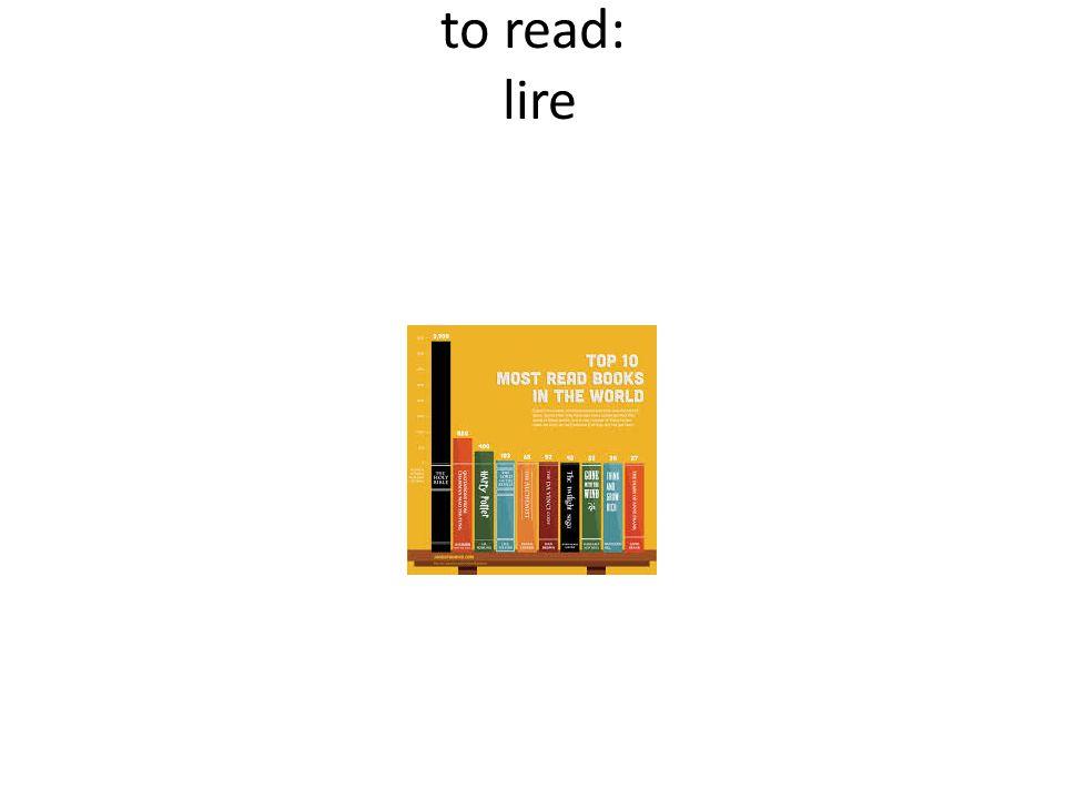 to read: lire