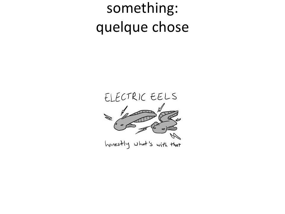 something: quelque chose