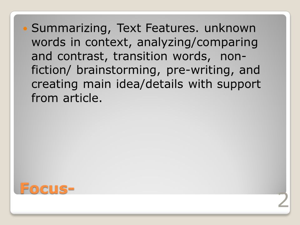 Focus- Summarizing, Text Features.