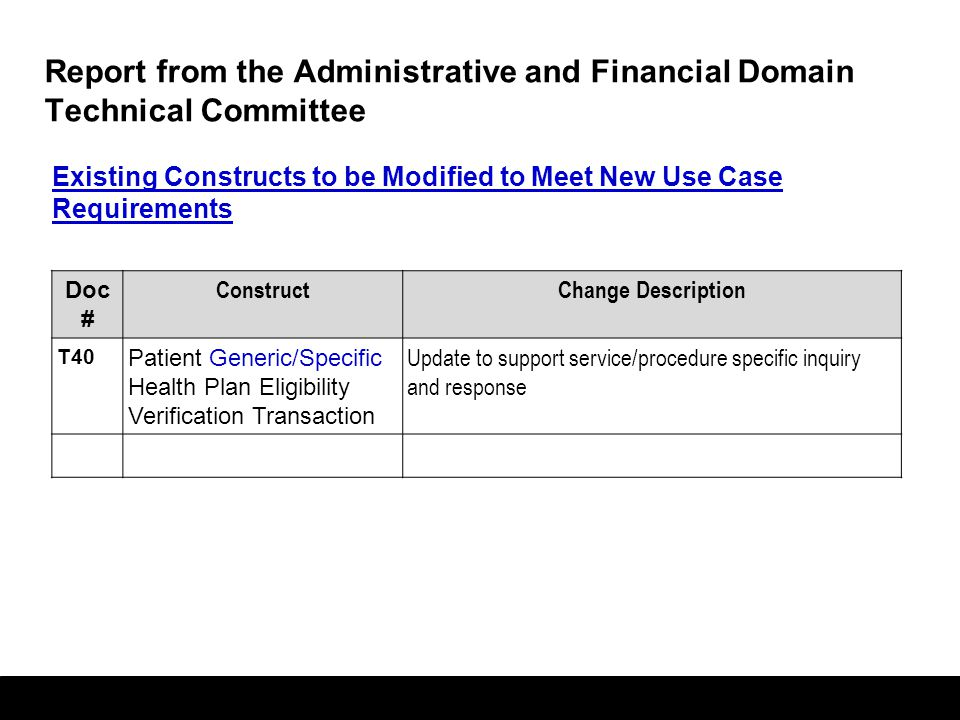 40 Report from the Administrative and Financial Domain Technical Committee Existing Constructs to be Modified to Meet New Use Case Requirements Doc #