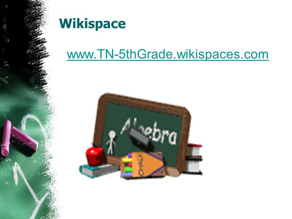 Wikispace www.TN-5thGrade.wikispaces.com