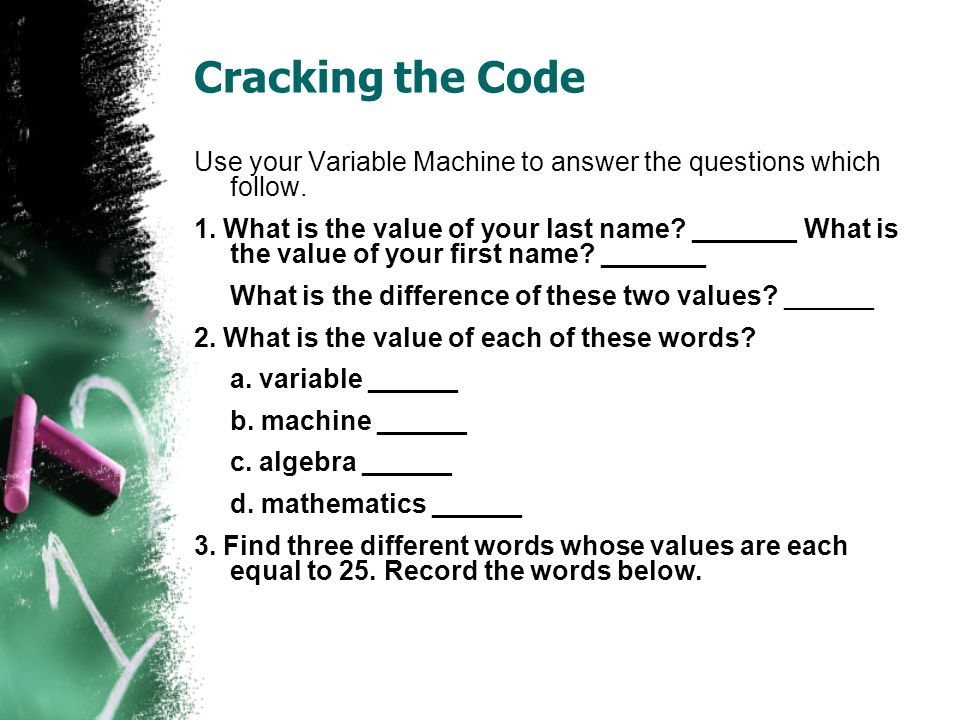 Extension Assign the values on the Variable Machine as decimals: A= 1'; B=2'; C=4' If A = $.01 and Z = $.