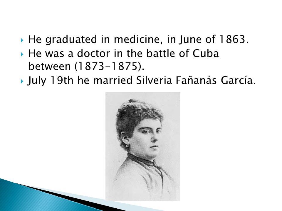  He graduated in medicine, in June of 1863.
