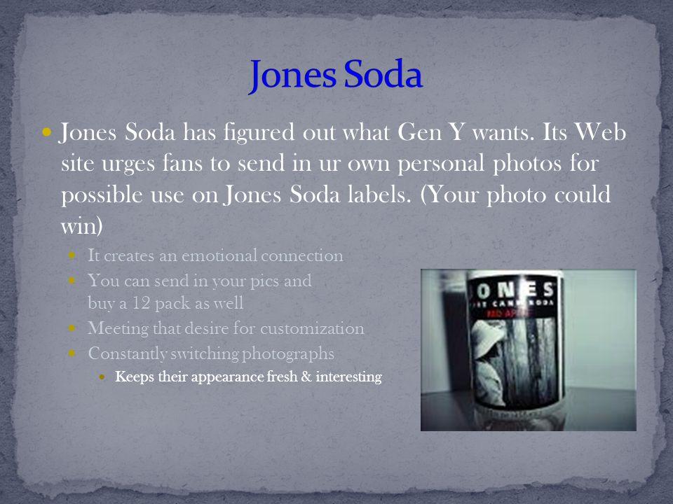 Jones Soda has figured out what Gen Y wants.