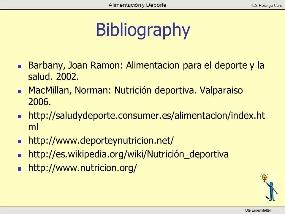 Alimentación y Deporte IES Rodrigo Caro Ute Eigenstetter Bibliography Barbany, Joan Ramon: Alimentacion para el deporte y la salud.