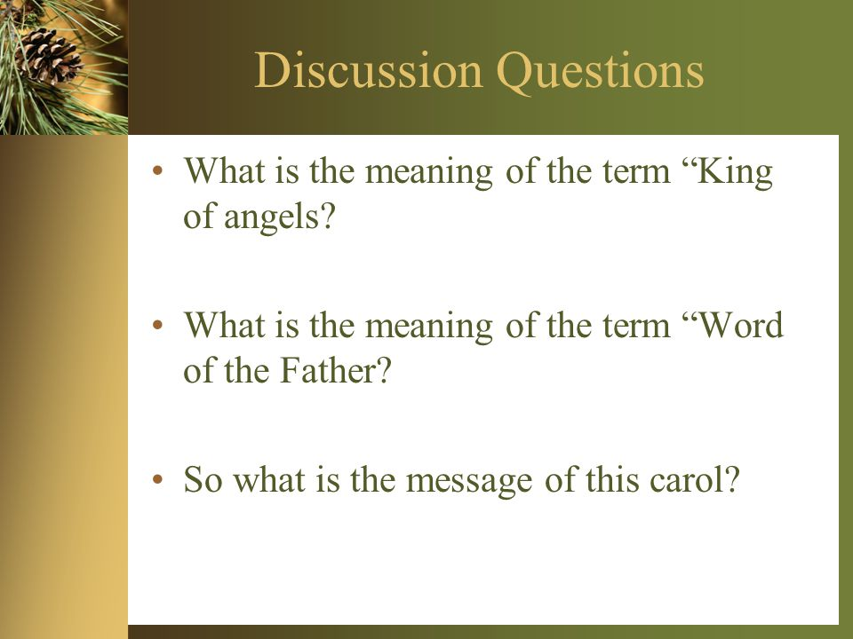 Discussion Questions What is the meaning of the term King of angels.