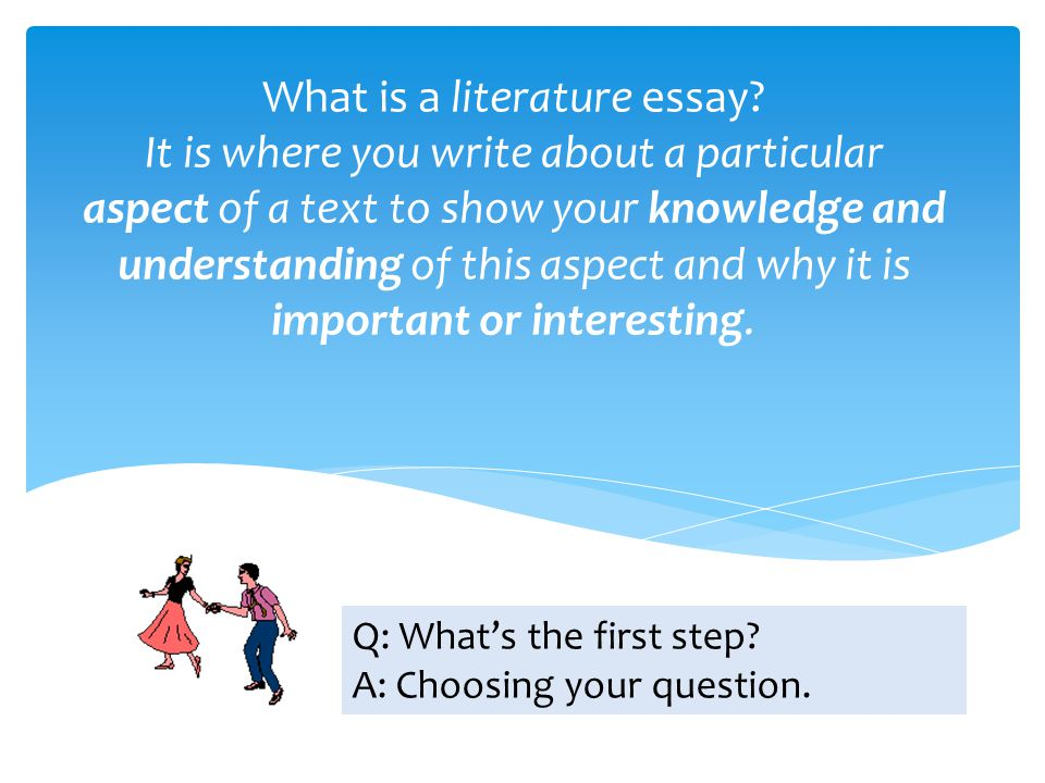 How to write a literature essay EASY AS …1 … 2… 3