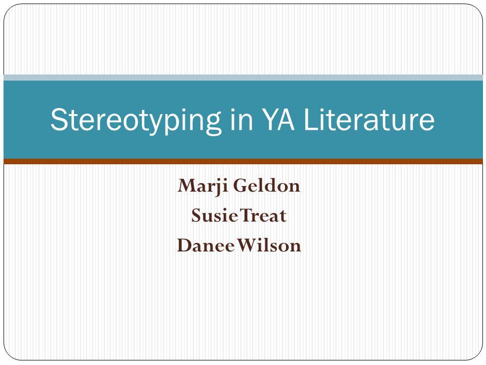 Marji Geldon Susie Treat Danee Wilson Stereotyping in YA Literature