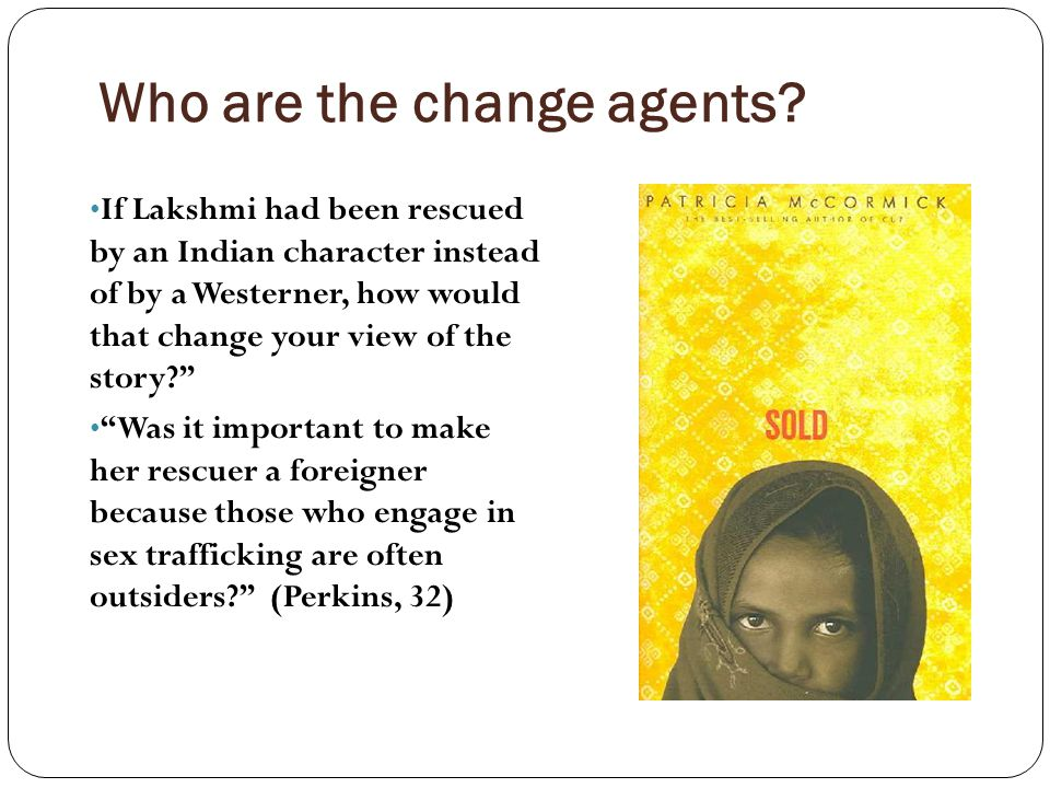 Who are the change agents.