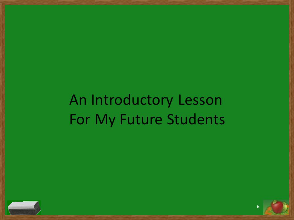 6 An Introductory Lesson For My Future Students