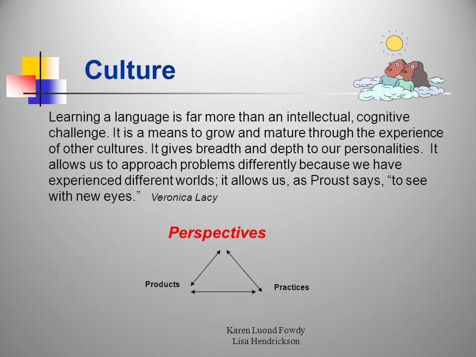 Learning a language is far more than an intellectual, cognitive challenge.