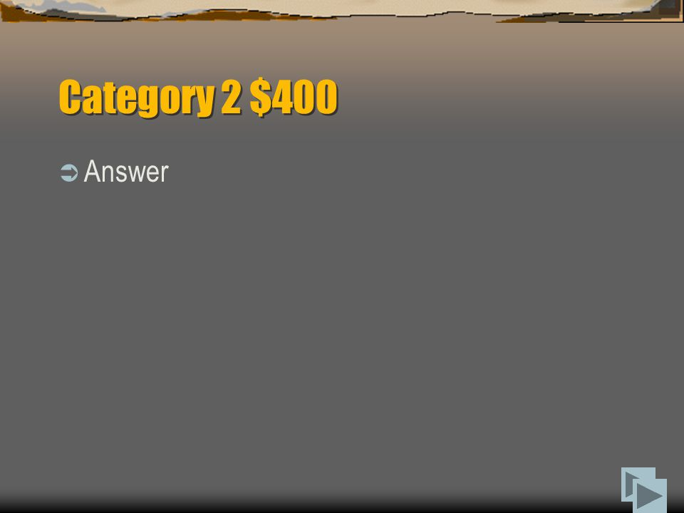 Category 2 $300  Question