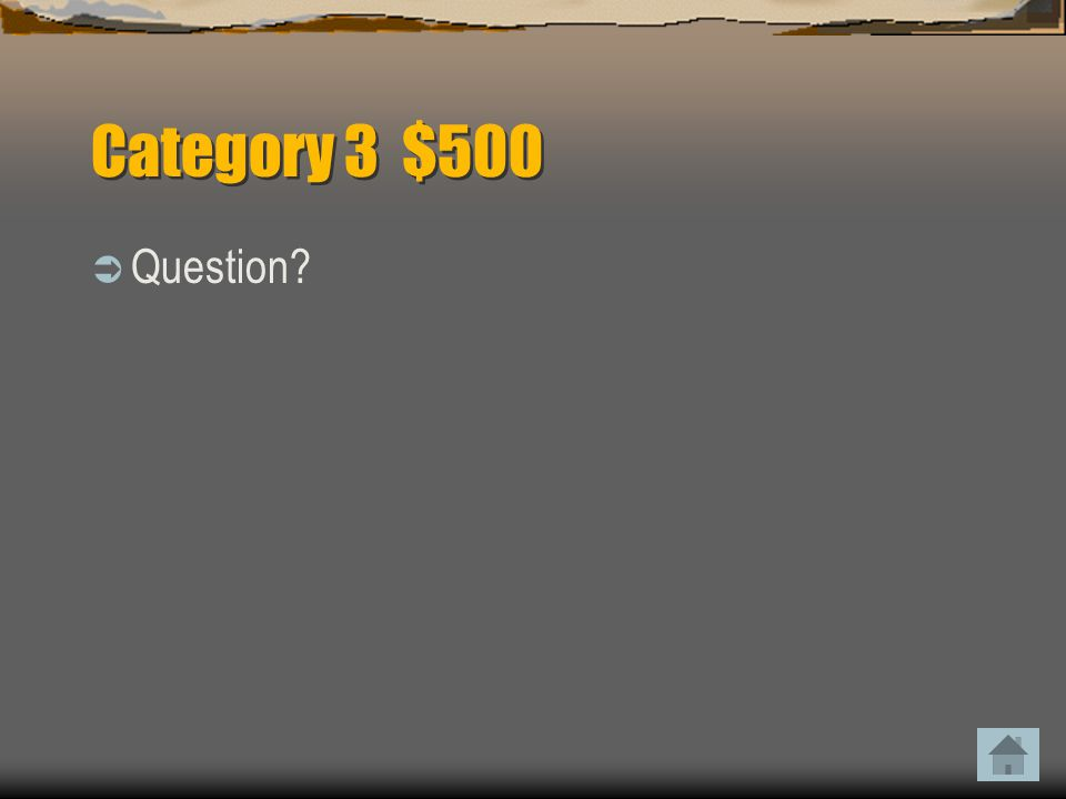 Category 3 $500  Answer